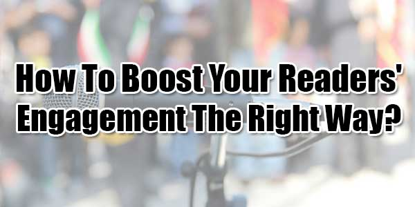 How-To-Boost-Your-Readers-Engagement-The-Right-Way