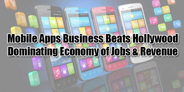 Mobile-Apps-Business-Beats-Hollywood-Dominating-Economy-of-Jobs-&-Revenue