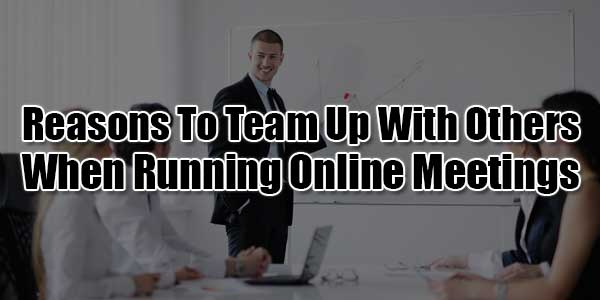 Reasons-To-Team-Up-With-Others-When-Running-Online-Meetings
