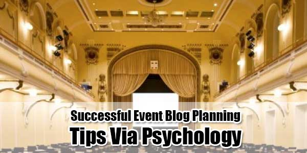 Successful-Event-Blog-Planning-Tip-Via-Psychology