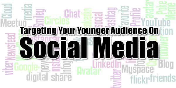 Targeting-Your-Younger-Audience-On-Social-Media