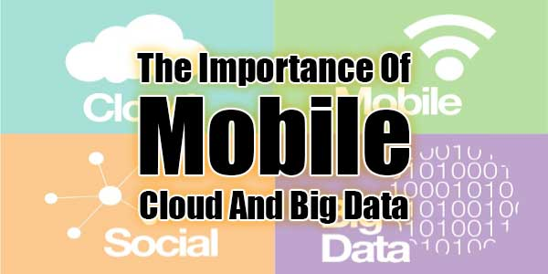The-Importance-Of-Mobile-Cloud-And-Big-Data