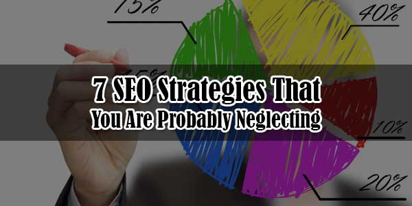 7-SEO-Strategies-That-You-Are-Probably-Neglecting