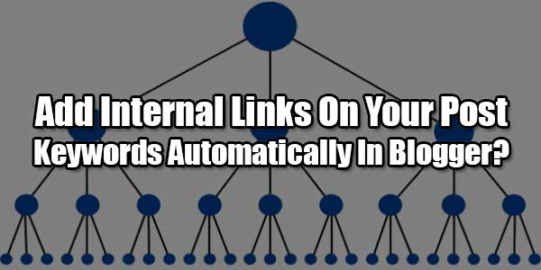 Add-Internal-Links-On-Your-Post-Keywords-Automatically-In-Blogger