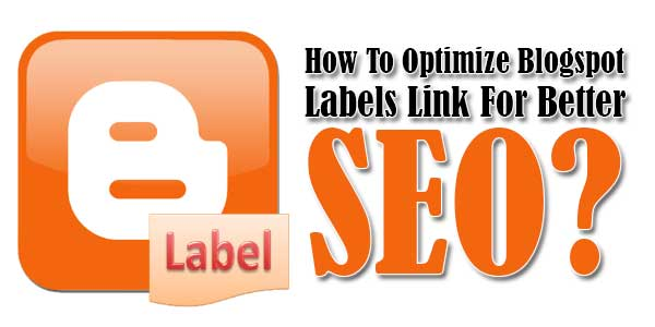 How-To-Optimize-Blogspot-Labels-Link-For-Better-SEO