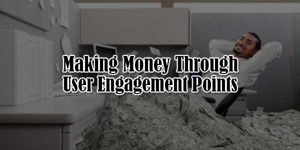 Making-Money-Through-User-Engagement-Point
