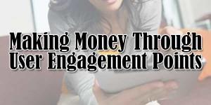 Making-Money-Through-User-Engagement-Points