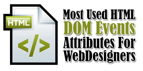 Most-Used-HTML-DOM-Events-Attributes-For-WebDesigners