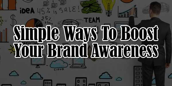 Simple-Ways-To-Boost-Your-Brand-Awareness