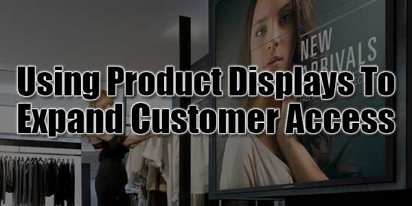 Using-Product-Display-To-Expand-Customer-Access