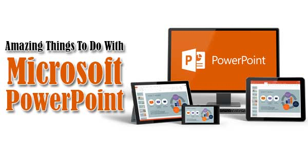 Amazing-Things-To-Do-With-Microsoft-PowerPoint