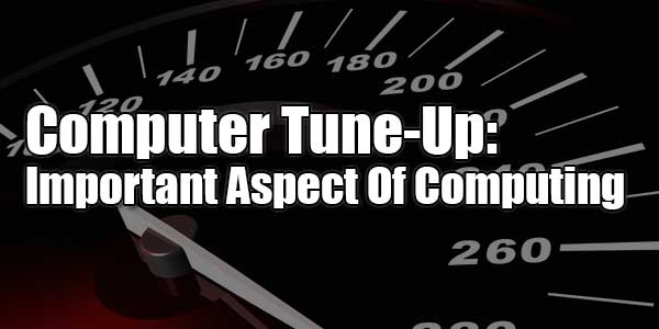 Computer-Tune-Up--Important-Aspect-Of-Computing