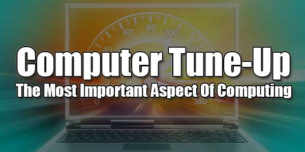 Computer-Tune-Up--The-Most-Important-Aspect-Of-Computing
