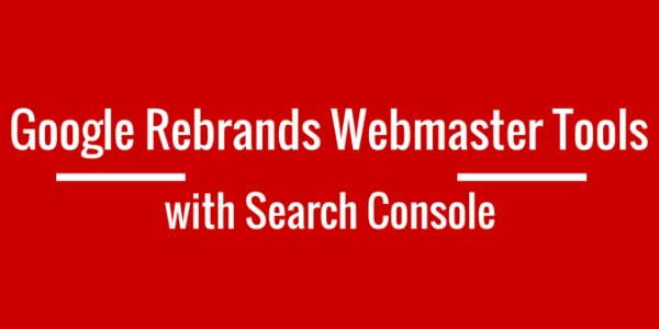 Google-Rebranded-Webmaster-Tools-With-Search-Console