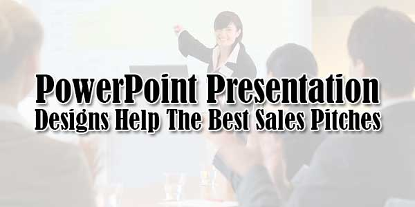 PowerPoint-Presentation-Designs-Help-The-Best-Sales-Pitches