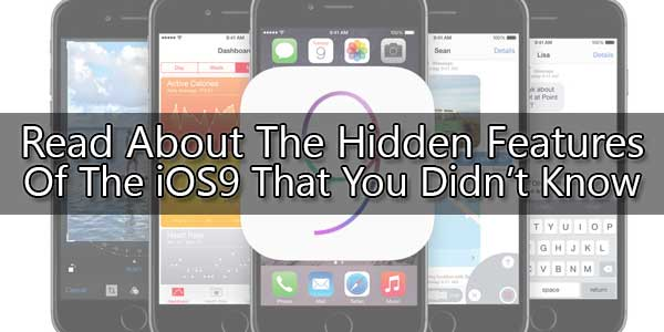 Read-About-The-Hidden-Features-Of-The-iOS9-That-You-Didnt-Know
