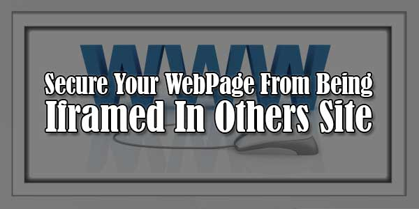 Secure-Your-WebPage-From-Being-Iframed-In-Others-Site