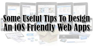 Some-Useful-Tips-To-Design-An-iOS-Friendly-Web-Apps