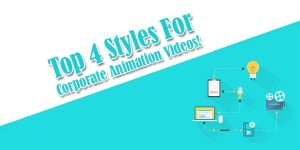Top-4-Styles-For-Corporate-Animation-Videos!