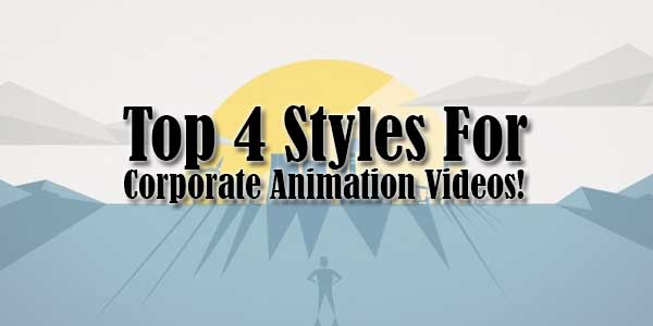 Top-4-Styles-For-Corporate-Animation-Videos