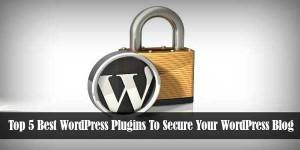Top-5-Best-WordPress-Plugins-To-Secure-Your-WordPress-Blog