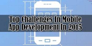 Top-Challenges-In-Mobile-App-Development-In-2015