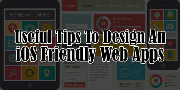 Useful-Tips-To-Design-An-iOS-Friendly-Web-Apps