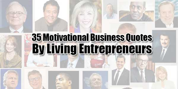35-Motivational-Business-Quotes-By-Living-Entrepreneurs-Infograph