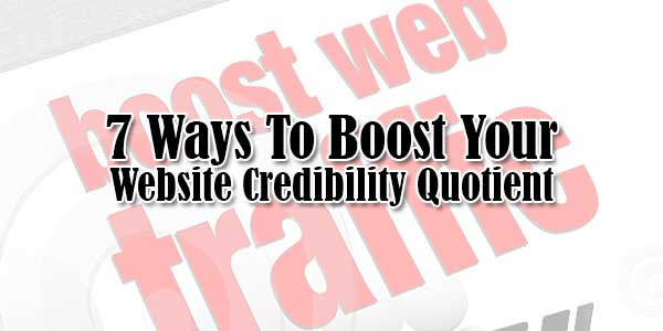 7-Ways-To-Boost-Your-Website-Credibility-Quotient