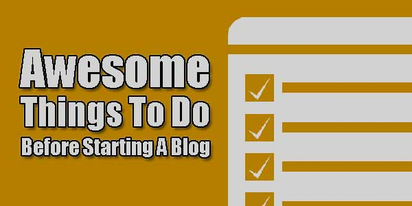 Awesome-Things-To-Do-Before-Starting-A-Blog