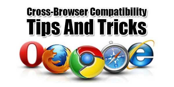 Cross-Browser-Compatibility-Tips-And-Tricks