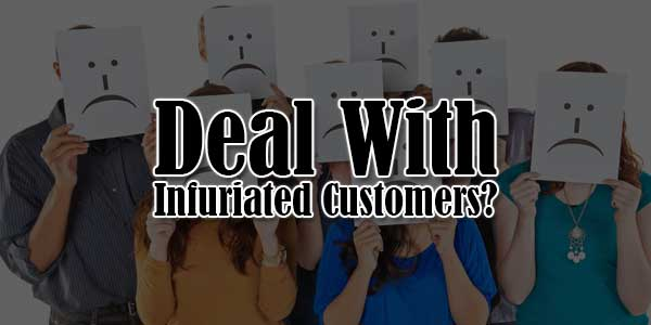 Deal-With-Infuriated-Customers
