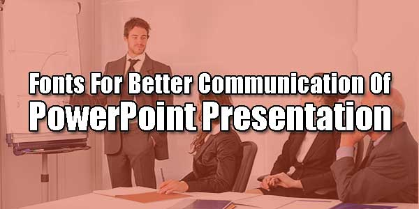 Fonts-For-Better-Communication-Of-Power-Point-Presentation