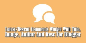 Latest-Recent-Comments-Widget-With-Title-Image-Author-And-Desc-For-Blogger