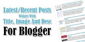 Latest-Recent-Posts-Widget-With-Title-Image-And-Desc-For-Blogger