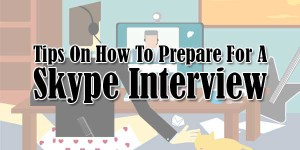 Tips-On-How-To-Prepare-For-A-Skype-Interview