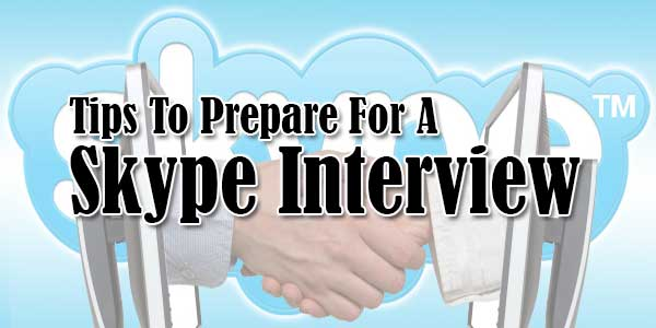 Tips-To-Prepare-For-A-Skype-Interview