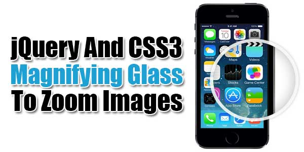 jQuery-And-CSS3-Magnifying-Glass-To-Zoom-Images