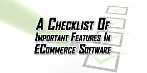 A-Checklist-Of-Important-Features-In-ECommerce-Software