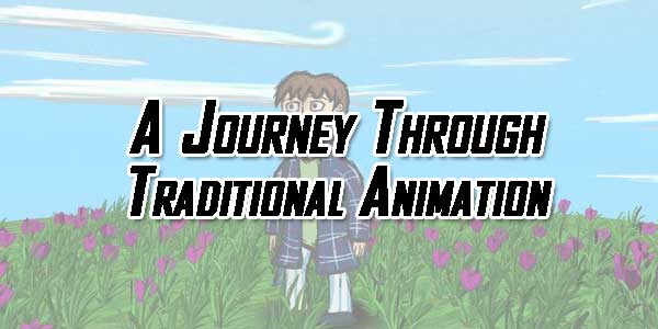 A-Journey-Through-Traditional-Animation