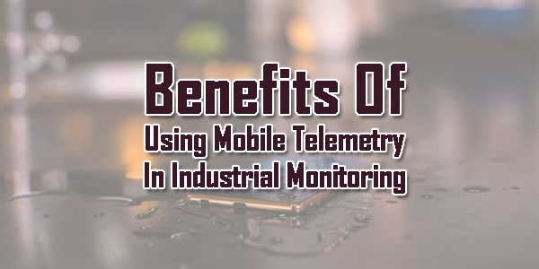 Benefits-Of-Using-Mobile-Telemetry-In-Industrial-Monitoring