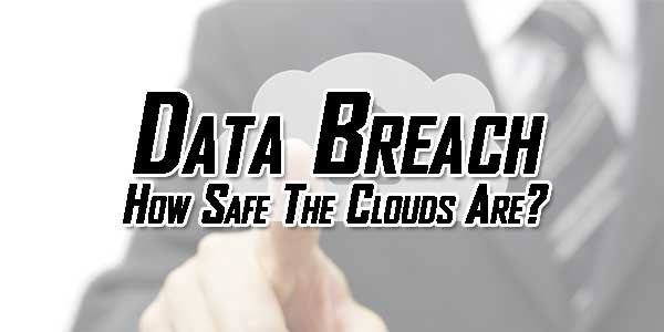 Data-Breach-How-Safe-The-Clouds-Are