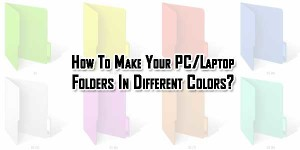 How-To-Make-Your-PC-Laptop-Folders-In-Different-Colors
