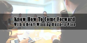 Know-How-To-Come-Forward-With-A-Heart-Winning-Business-Plan