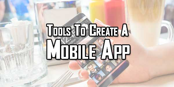 Tools-To-Create-A-Mobile-App