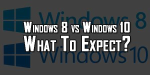 Windows-8-vs-Windows-10---What-To-Expect