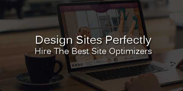 Design-Sites-Perfectly---Hire-The-Best-Site-Optimizers