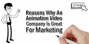 Reasons-Why-An-Animation-Video-Company-Is-Great-For-Marketing