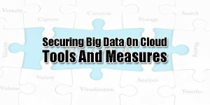 Securing-Big-Data-On-Cloud-–-Tools-And-Measures