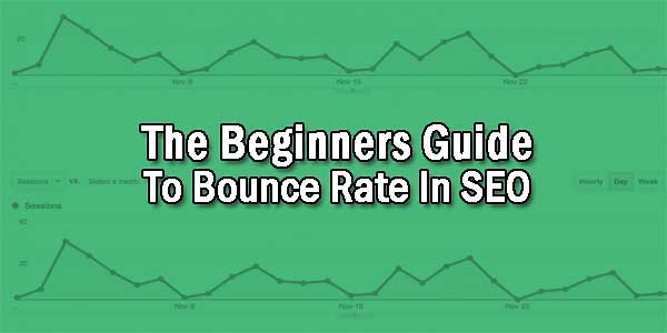 The-Beginners-Guide-To-Bounce-Rate-In-SEO